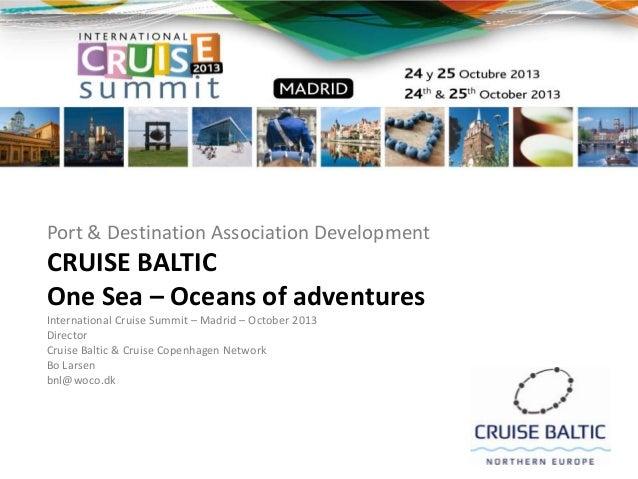 PORT & DESTINATION ASSOCIATION DEVELOPMENT • Bo Larsen, Director Cruise Baltic and Cruise Copenhagen