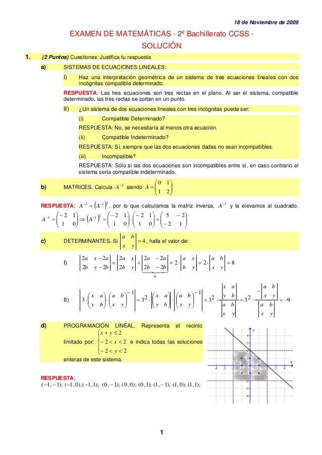 18 de Noviembre de 2009 1 EXAMEN DE MATEMÁTICAS - 2º Bachillerato CCSS - SOLUCIÓN 1. (2 Puntos) Cuestiones: Justifica tu r...