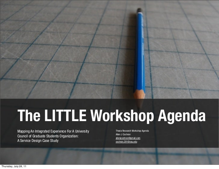The LITTLE Workshop Agenda             Mapping An Integrated Experience For A University   Thesis Research Workshop Agenda...