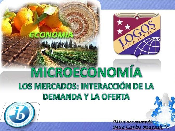 09 Los Mercados Interaccion De Oferta Y Demanda
