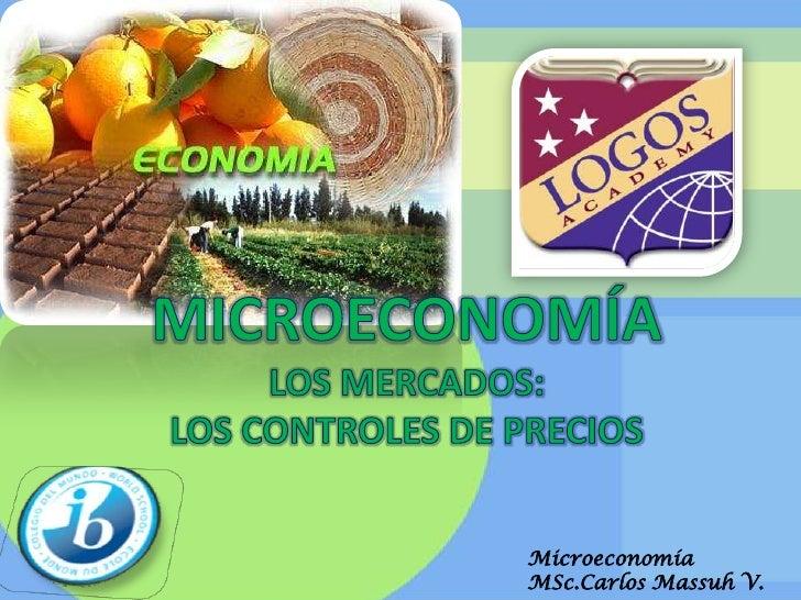 MICROECONOMÍA<br />LOS MERCADOS:LOS CONTROLES DE PRECIOS<br />