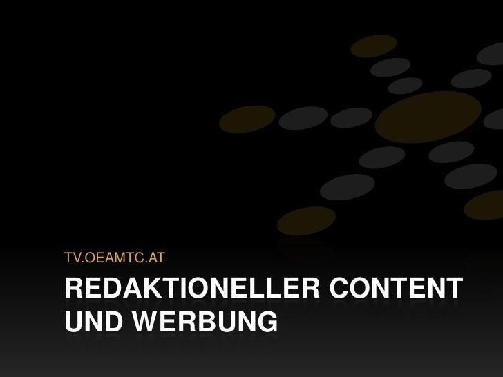 TV.OEAMTC.AT<br />Redaktioneller Content  und Werbung<br />