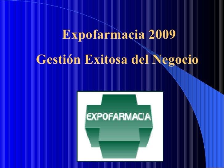 Expofarmacia 2009 Gestión Exitosa del Negocio