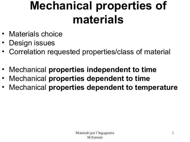 Materiali per l'IngegneriaM.Ferraris1Mechanical properties ofmaterials• Materials choice• Design issues• Correlation reque...