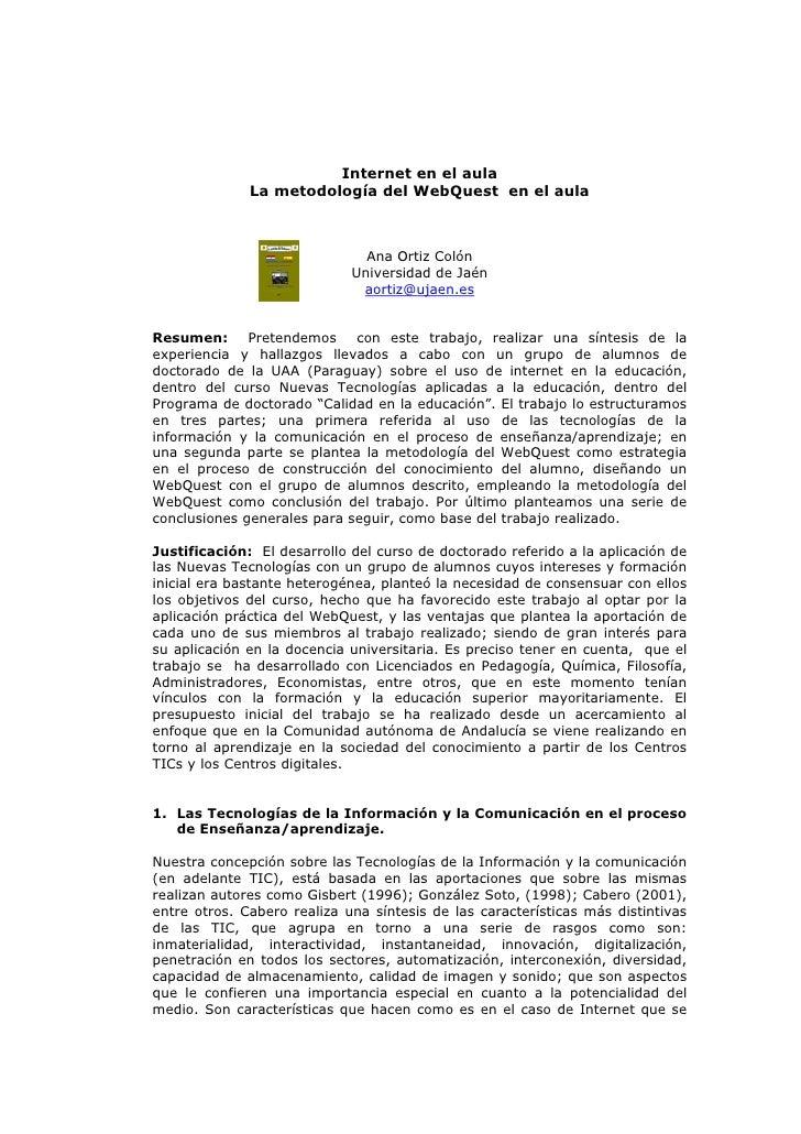 Internet en el aula               La metodología del WebQuest en el aula                                   Ana Ortiz Colón...
