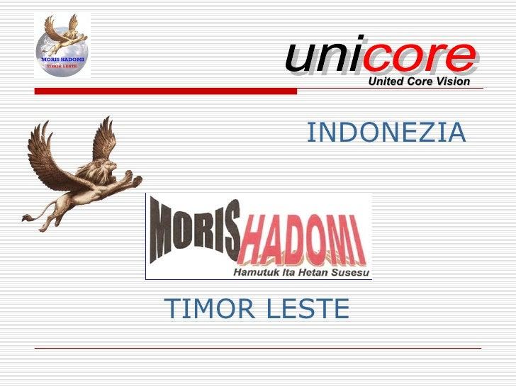 INDONEZIA TIMOR LESTE uni core United Core Vision