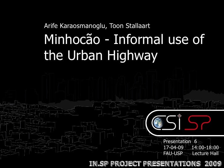 Arife Karaosmanoglu, Toon Stallaart  Minhocão - Informal use of the Urban Highway                                         ...