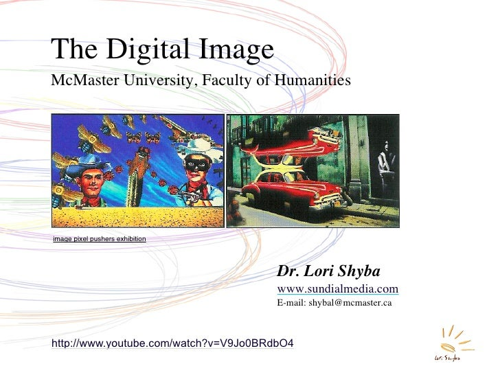 The Digital Image McMaster University, Faculty of Humanities     image pixel pushers exhibition                           ...