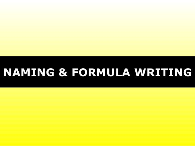 NAMING & FORMULA WRITING
