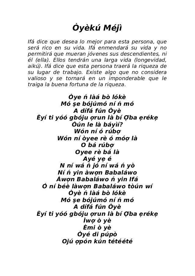 Òyèkú Méjì Ifá dice que desea lo mejor para esta persona, que será rico en su vida. Ifá enmendará su vida y no permitirá q...