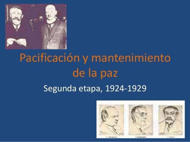 02 peacemaking peacekeeping and international relations segunda etapa 1924  1929