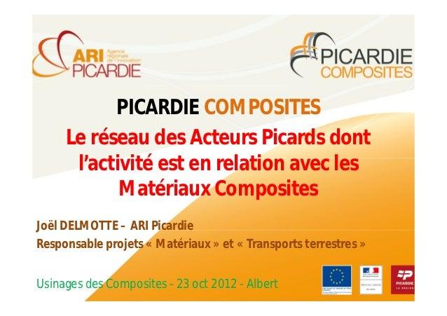 PICARDIE COMPOSITES     Le réseau des Acteurs Picards dont      l'activité est en relation avec les            Matériaux C...