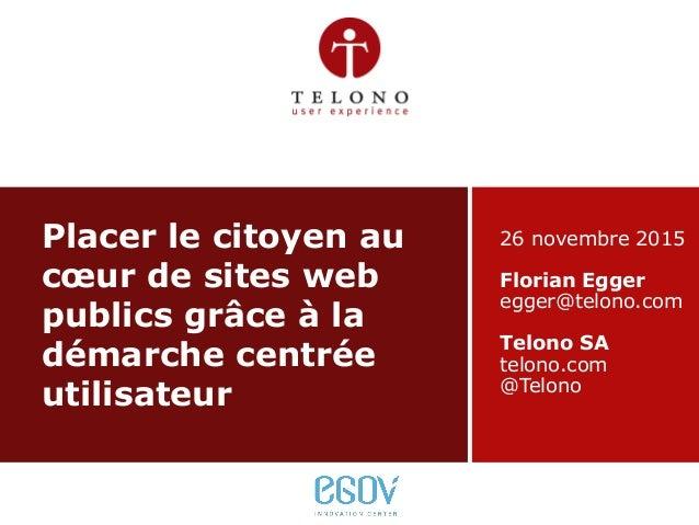 Telono SA | telono.com26/11/2015 slide 1 v1.026/11/2015 slide 1 v1.0 Placer le citoyen au cœur de sites web publics grâce ...