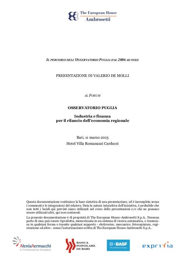 IL PERCORSO DELLOSSERVATORIO PUGLIA DAL 2006 AD OGGIPRESENTAZIONE DI VALERIO DE MOLLIAL FORUMOSSERVATORIO PUGLIAIndustria ...