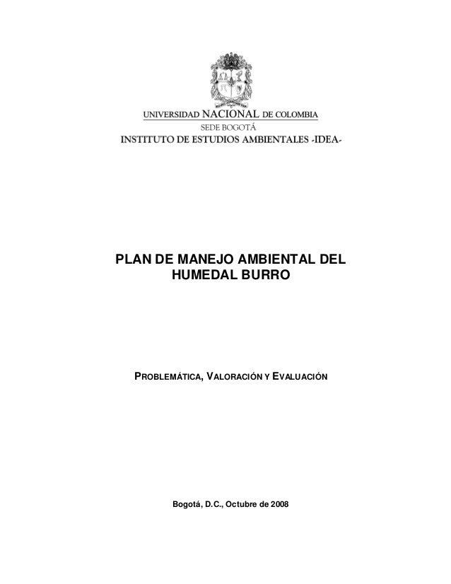 PLAN DE MANEJO AMBIENTAL DELHUMEDAL BURROPROBLEMÁTICA, VALORACIÓN Y EVALUACIÓNBogotá, D.C., Octubre de 2008