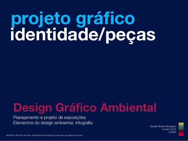 12Design Gráfico AmbientalMATERIAL DE APOIO da Profa. Claudia Bordin Rodrigues Se quiser usar, seja legal e cite a fonte.pr...