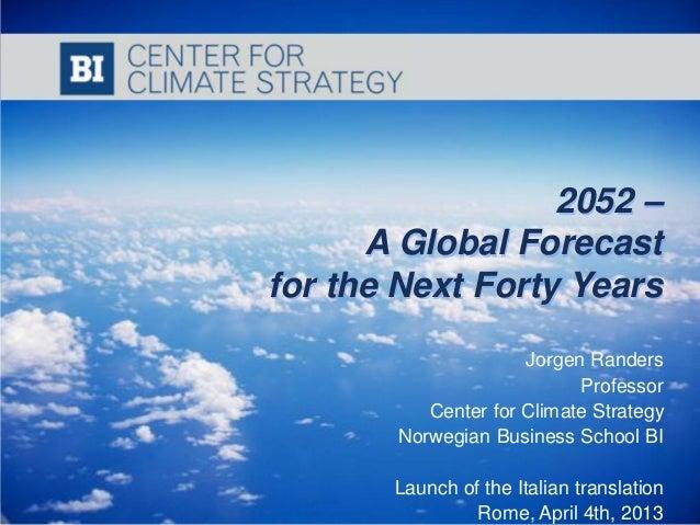 5 aprile 2013: 2052 Scenari globali per i prossimi quarant'anni