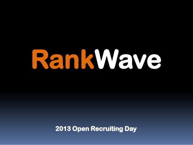 RankWave 2013 Open Recruiting Day