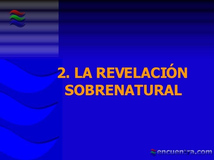 2. LA REVELACIÓN SOBRENATURAL