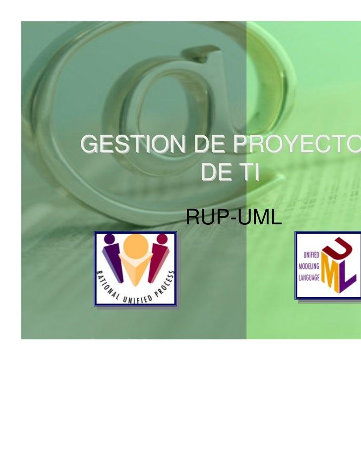 GESTION DE PROYECTOS        DE TI      RUP-UML
