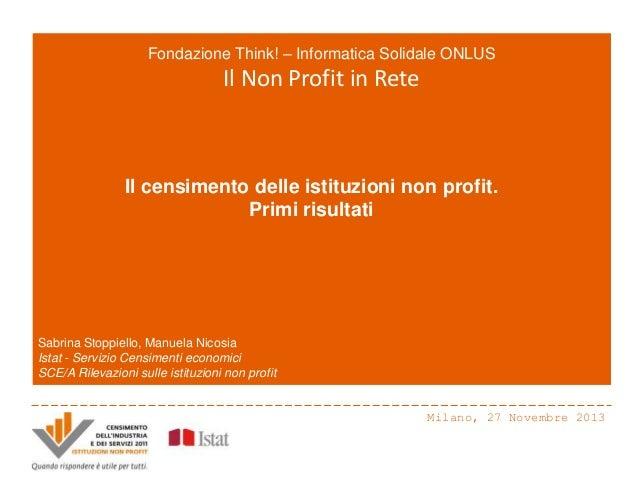 Fondazione Think! – Informatica Solidale ONLUS  Il Non Profit in Rete  Il censimento delle istituzioni non profit. Primi r...