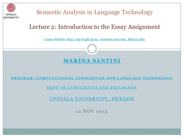 Semantic Analysis in Language Technology Lecture 2: Introduction to the Essay Assignment Course Website: http://stp.lingfi...