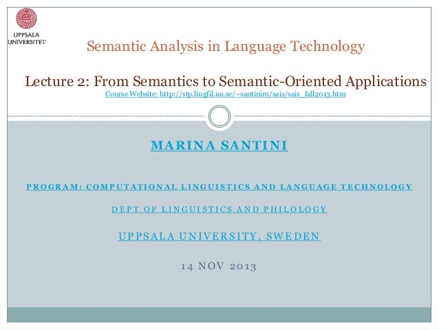 Semantic Analysis in Language Technology Lecture 2: From Semantics to Semantic-Oriented Applications Course Website: http:...