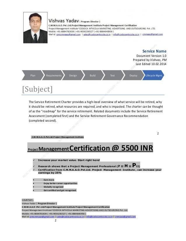 Service Name Document Version 1.0 Prepared by Vishvas, PM Last Edited 10.02.2014  [Subject] The Service Retirement Charter...
