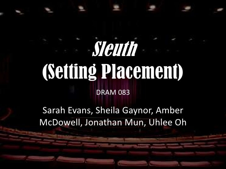 Sleuth Setting Placement Research