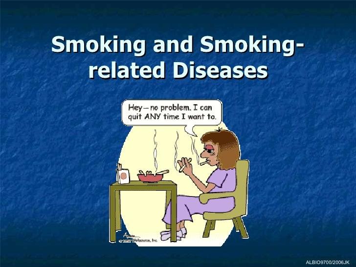 Smoking and Smoking-  related Diseases                       ALBIO9700/2006JK