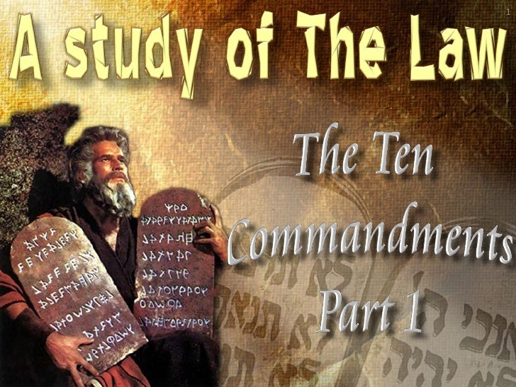 Study Of The Law Part 2 - The 10 Commandments (1-3)