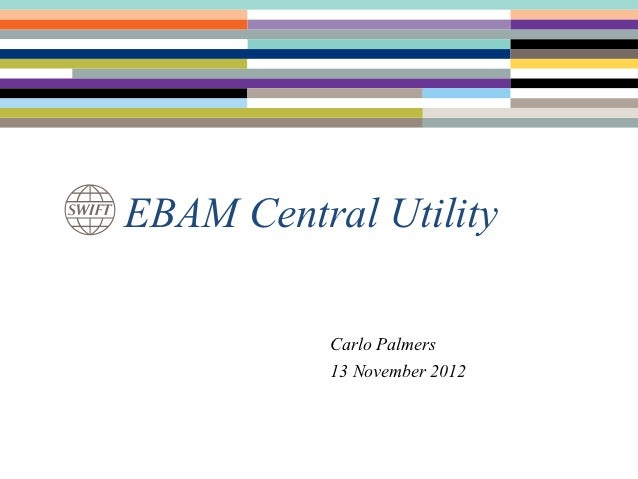 EBAM Central Utility           Carlo Palmers           13 November 2012
