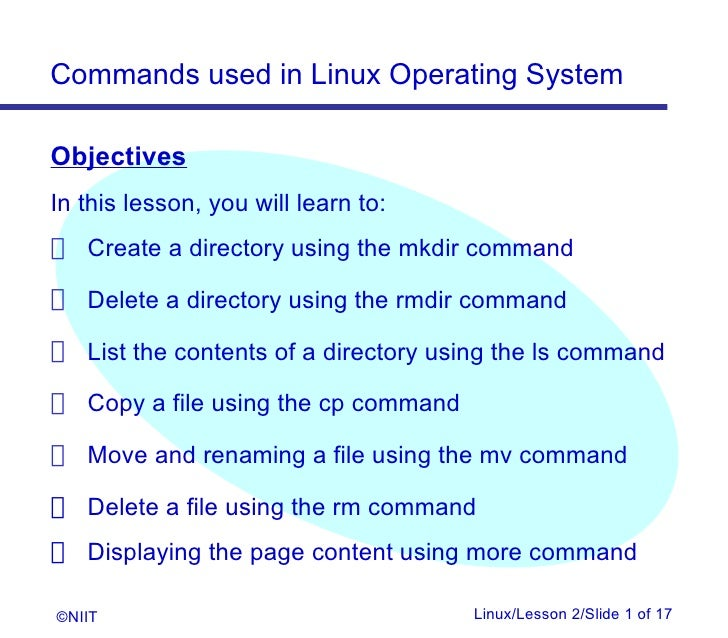 Commands used in Linux Operating SystemObjectivesIn this lesson, you will learn to: Create a directory using the mkdir com...