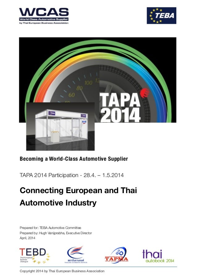 Becoming a World-Class Automotive Supplier ! TAPA 2014 Participation - 28.4. – 1.5.2014 ! Connecting European and Thai Au...