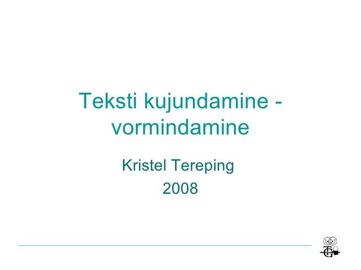 Teksti kujundamine - vormindamine Kristel Tereping  2008