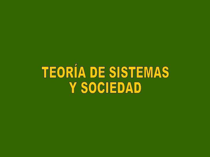 TEORÍA DE SISTEMAS Y SOCIEDAD