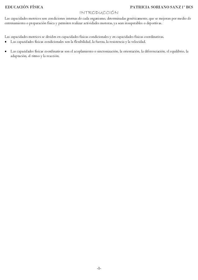 EDUCACIÓN FÍSICA PATRICIA SORIANO SANZ 1º BCS -1- INTRODUCCIÓN Las capacidades motrices son condiciones internas de cada o...