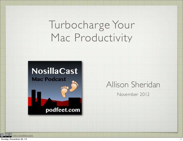Turbocharge Your                               Mac Productivity                                         Allison Sheridan  ...