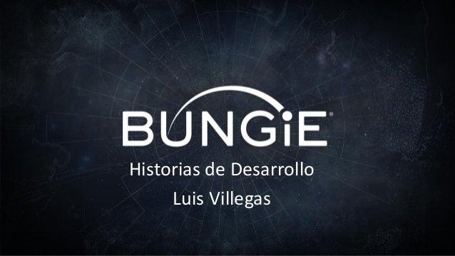 Historias de Desarrollo Luis Villegas