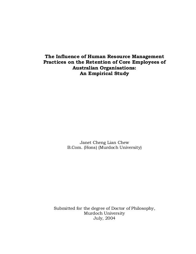 The Influence of Human Resource Management Practices on the Retention of Core Employees of Australian Organisations: An Em...