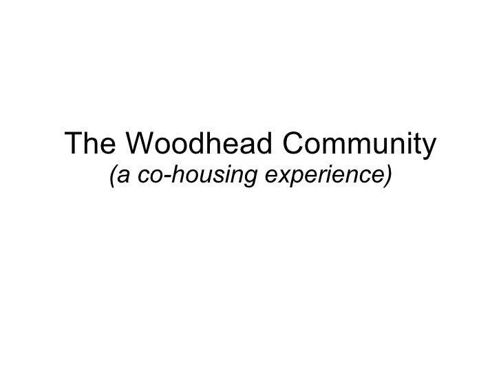 The Woodhead Community (a co-housing experience)