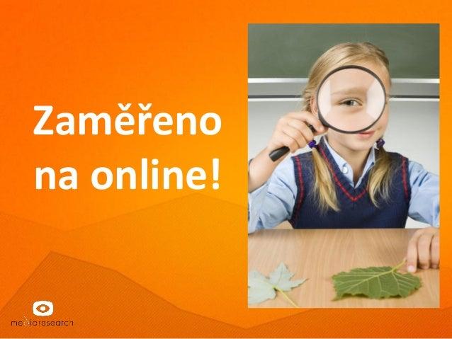 Zaměřeno na online!