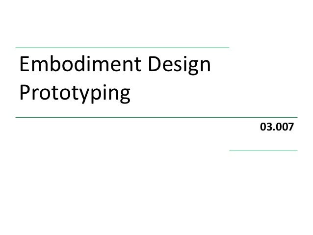 Embodiment DesignPrototyping                    03.007