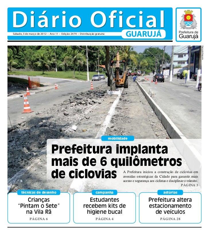 Diário OficialSábado, 3 de março de 2012 • Ano 11 • Edição: 2474 • Distribuição gratuita                                  ...