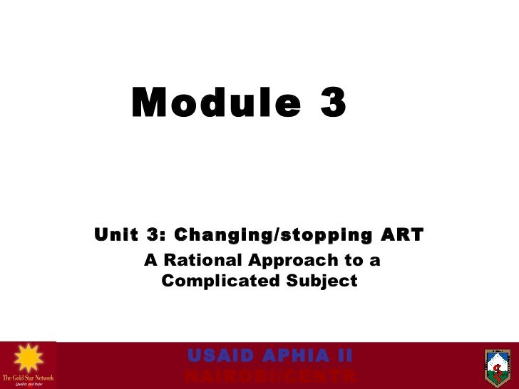 Module 3  Unit 3:  Changing/stopping ART A Rational Approach to a Complicated Subject