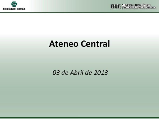 Ateneo Central 03 de Abril de 2013