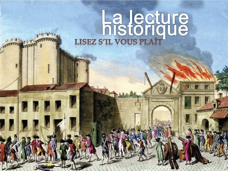 Lisez s'il vous plaît<br />4/30/2011<br />1<br />La lecture historique<br />