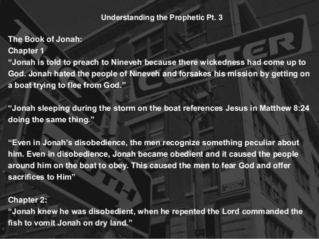 "Understanding the Prophetic Pt. 3The Book of Jonah:Chapter 1""Jonah is told to preach to Nineveh because there wickedness h..."