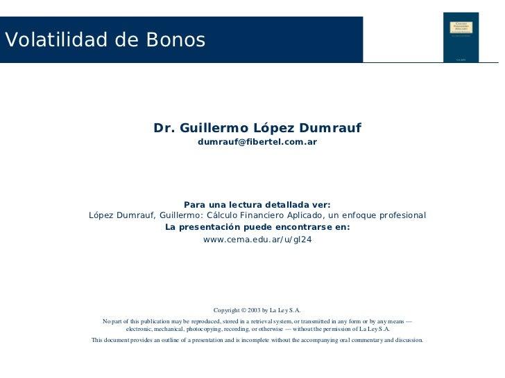 Volatilidad de Bonos                               Dr. Guillermo López Dumrauf                                            ...