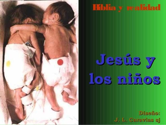 B iblia y realidad  Jesús y los niños Diseño: J. L. Caravias sj